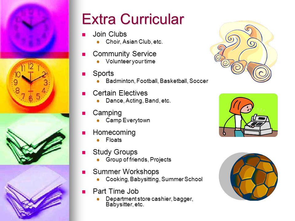 Extra Curricular Join Clubs Join Clubs Choir, Asian Club, etc.