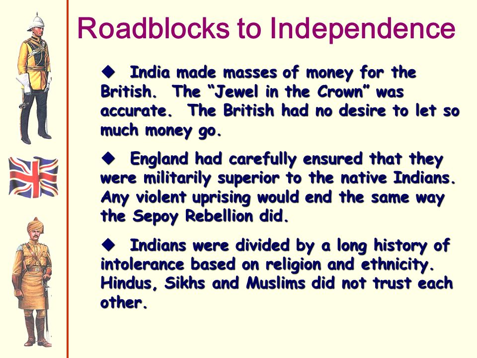 Roadblocks to Independence India made masses of money for the British.