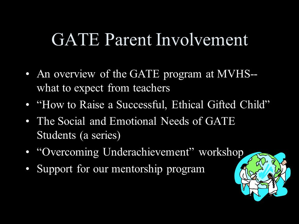 GATE Parent Involvement An overview of the GATE program at MVHS-- what to expect from teachers How to Raise a Successful, Ethical Gifted Child The Soc