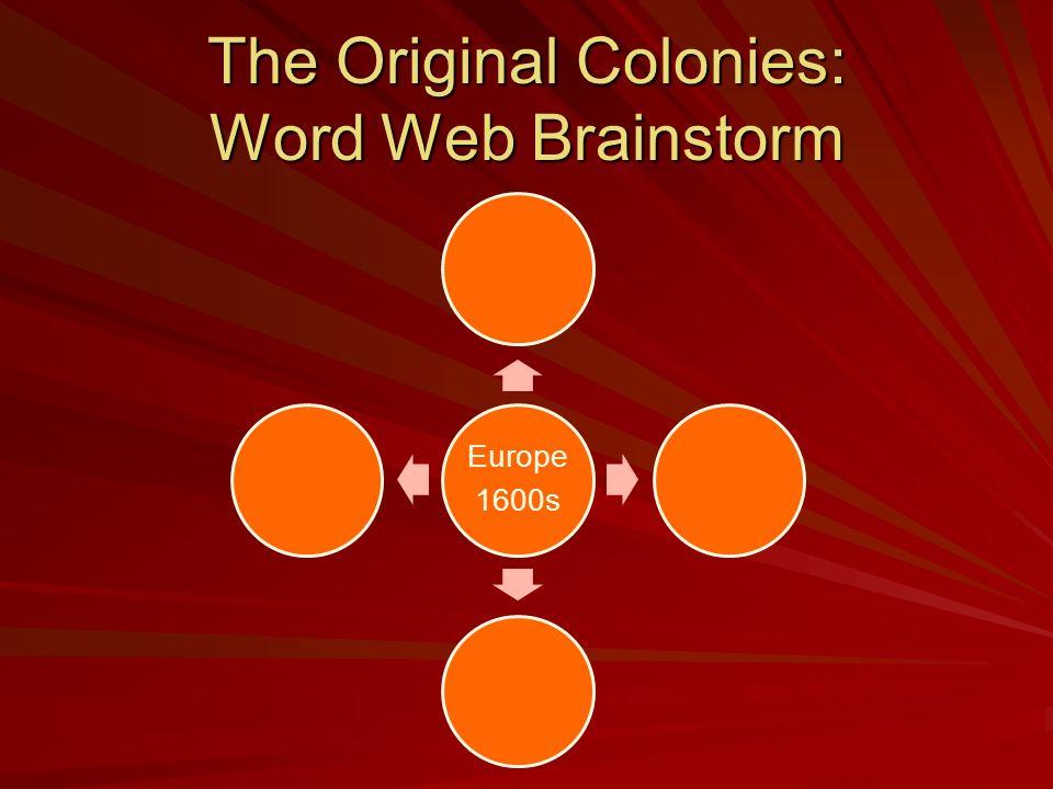The Original Colonies: Word Web Brainstorm Europe 1600s