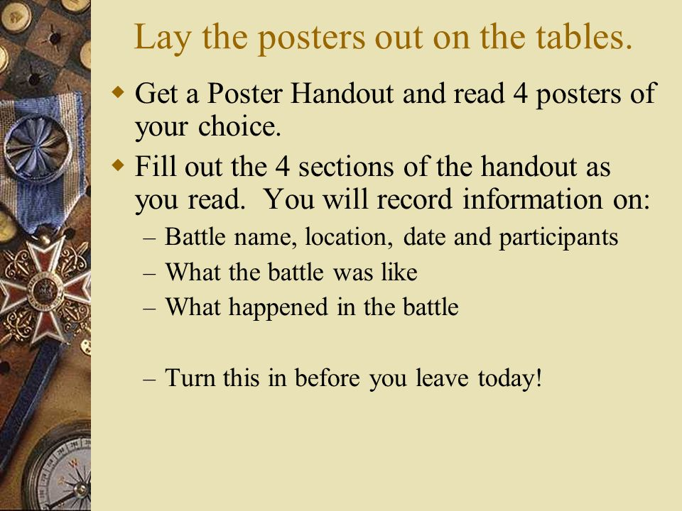 Put posters in Order by Date Send one person from your team to stand at the front of the room with your poster.