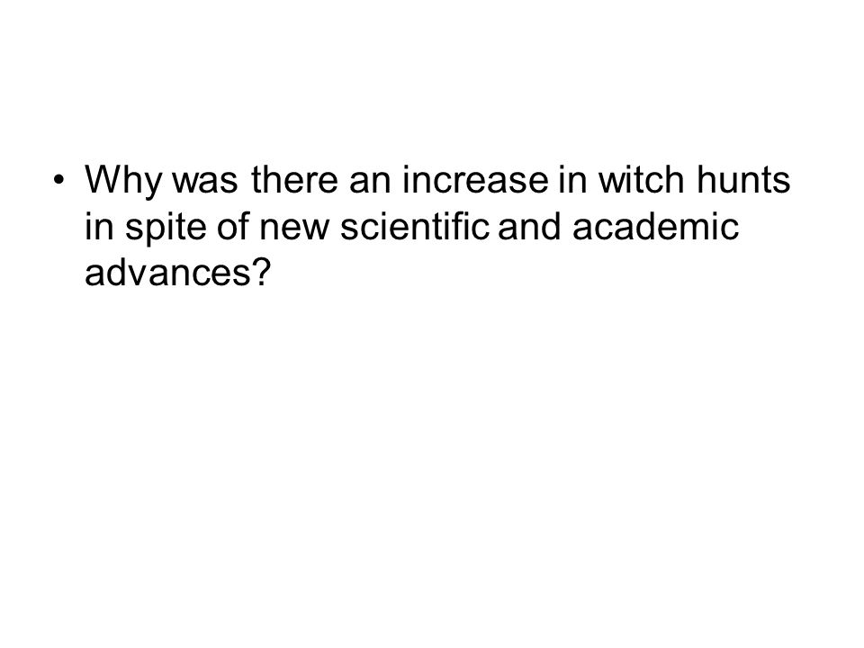 Why was there an increase in witch hunts in spite of new scientific and academic advances?