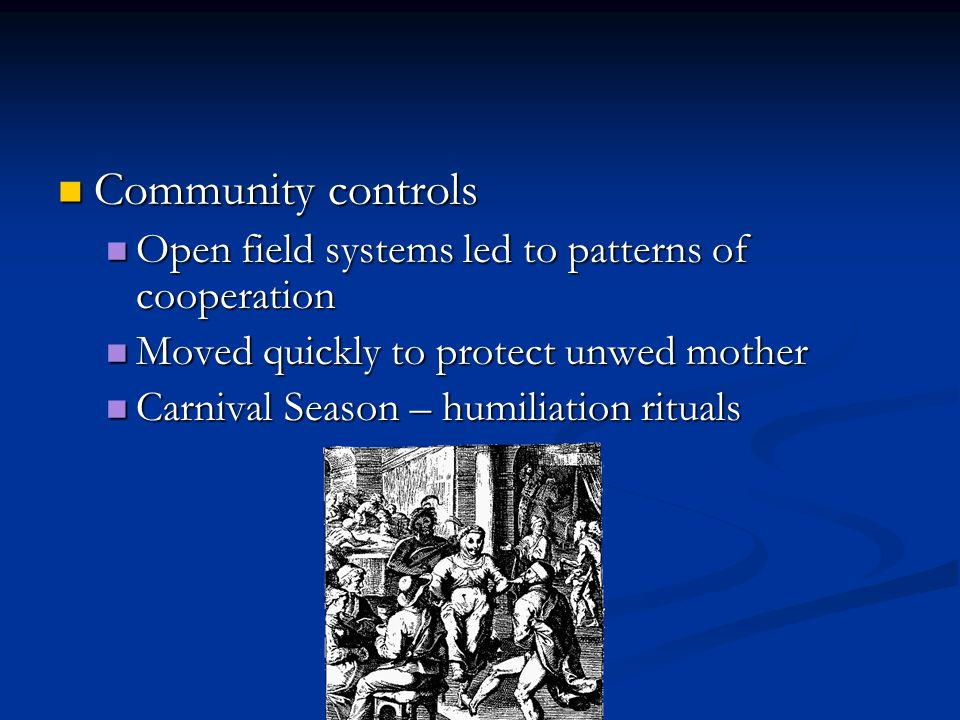 Community controls Community controls Open field systems led to patterns of cooperation Open field systems led to patterns of cooperation Moved quickl