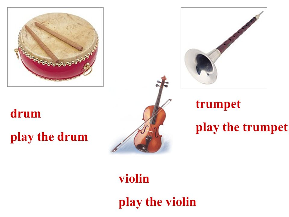 drum play the drum trumpet play the trumpet violin play the violin
