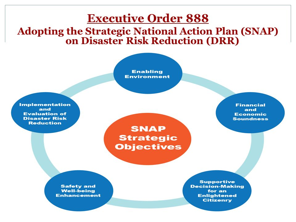 Executive Order 888 Adopting the Strategic National Action Plan (SNAP) on Disaster Risk Reduction (DRR)