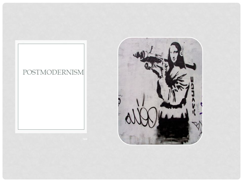 Exit Card: 1.What are some of the post-modern elements present in this work by Banksy.