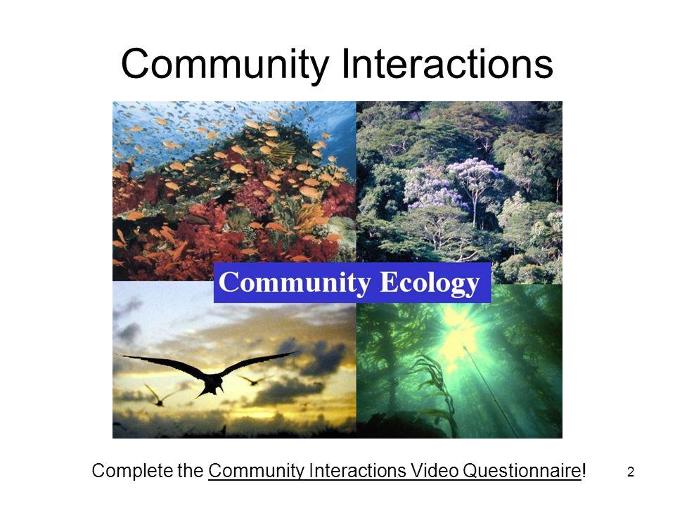 Community Interactions DescriptionOrganism AOrganism BExample Predation + Mutualism + Commensalism + Parasitism + 3