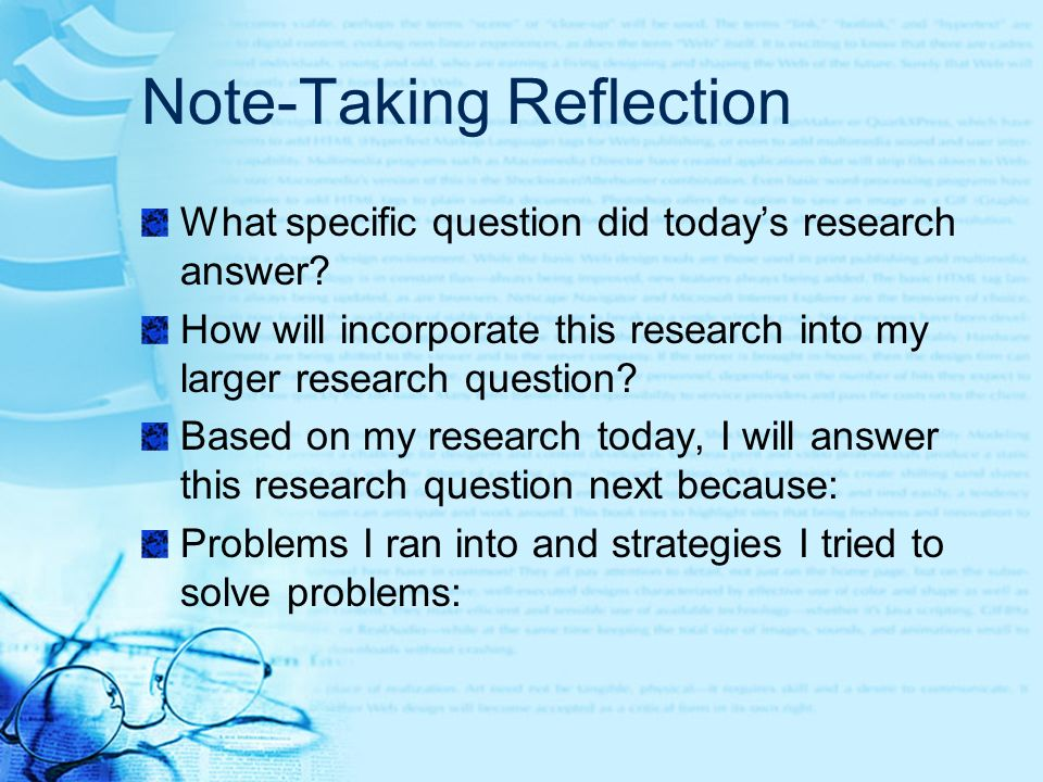 Note-Taking Reflection What specific question did todays research answer.