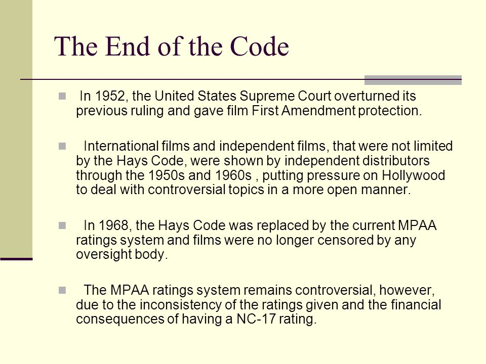 The End of the Code In 1952, the United States Supreme Court overturned its previous ruling and gave film First Amendment protection. International fi