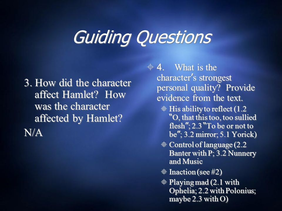 Guiding Questions 3. How did the character affect Hamlet.