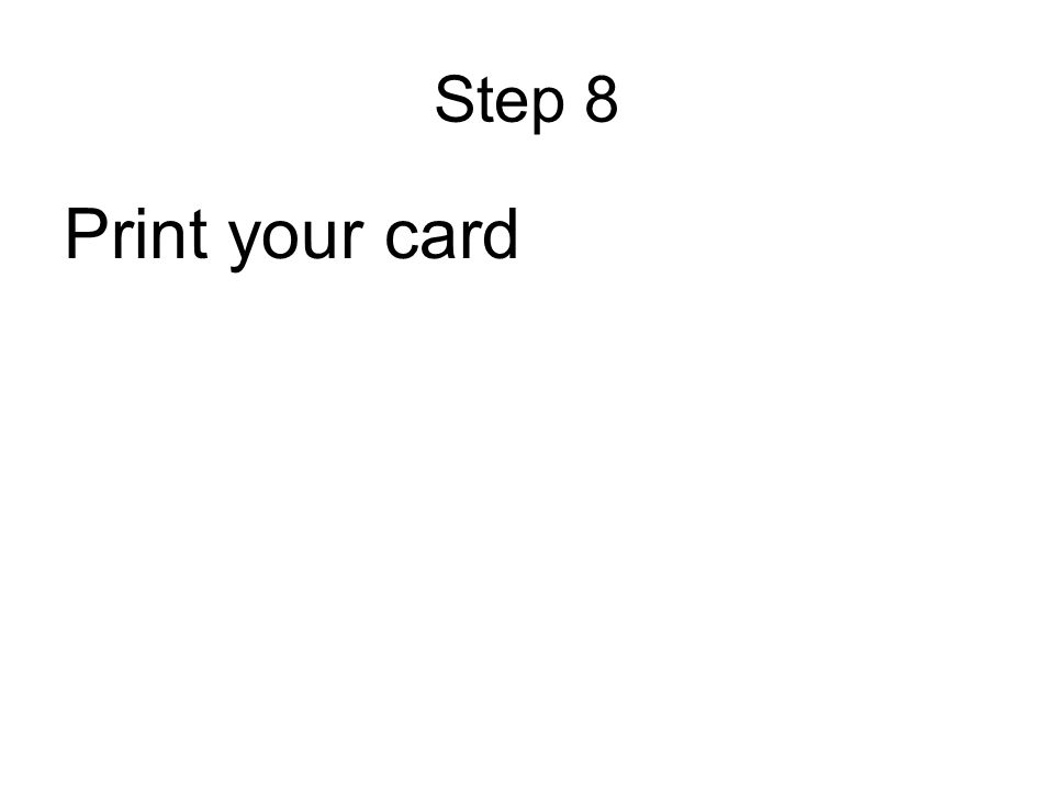 Step 8 Print your card