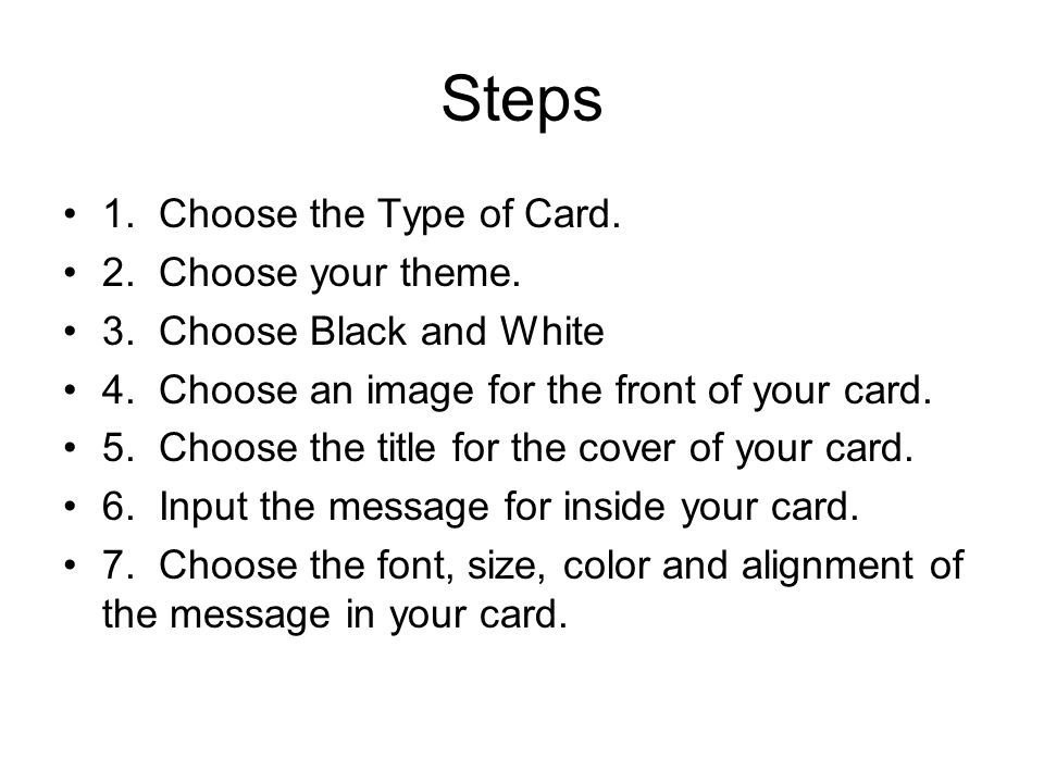 Steps 1. Choose the Type of Card. 2. Choose your theme.