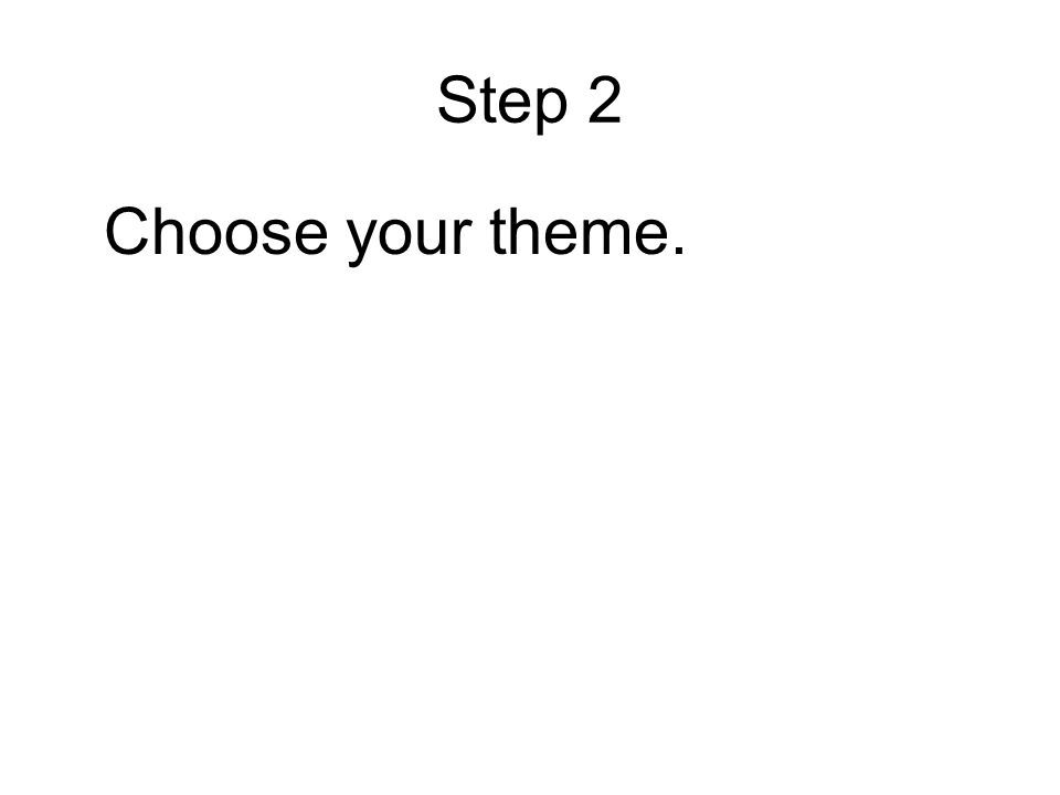 Step 2 Choose your theme.