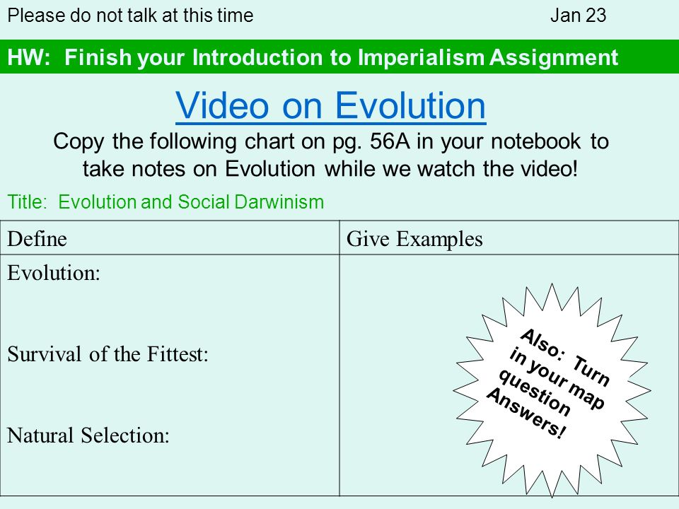 Video on Evolution Video on Evolution Copy the following chart on pg. 56A in your notebook to take notes on Evolution while we watch the video! Define