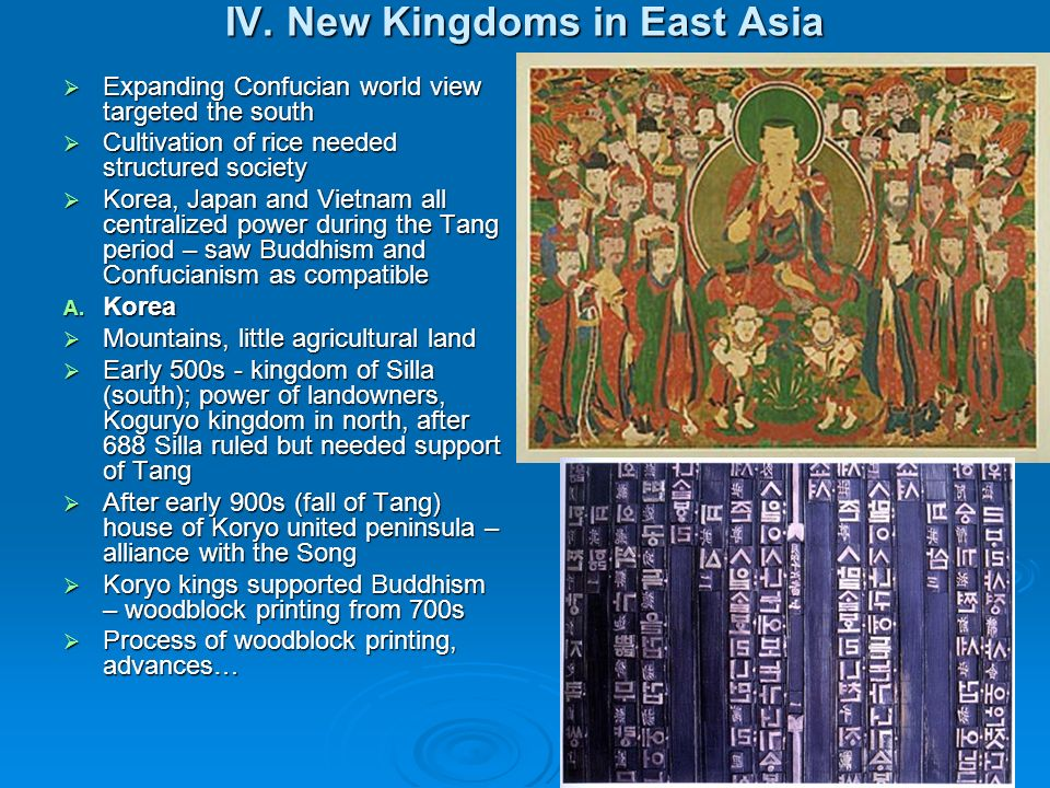 IV. New Kingdoms in East Asia Expanding Confucian world view targeted the south Expanding Confucian world view targeted the south Cultivation of rice