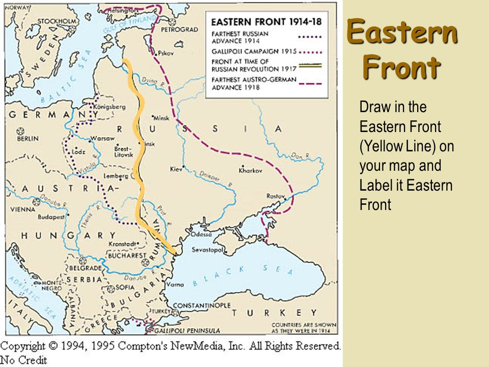 Eastern Front Draw in the Eastern Front (Yellow Line) on your map and Label it Eastern Front