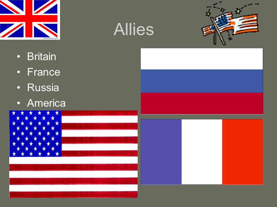 Allies Britain France Russia America