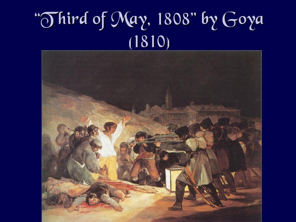 Third of May, 1808 by Goya (1810)