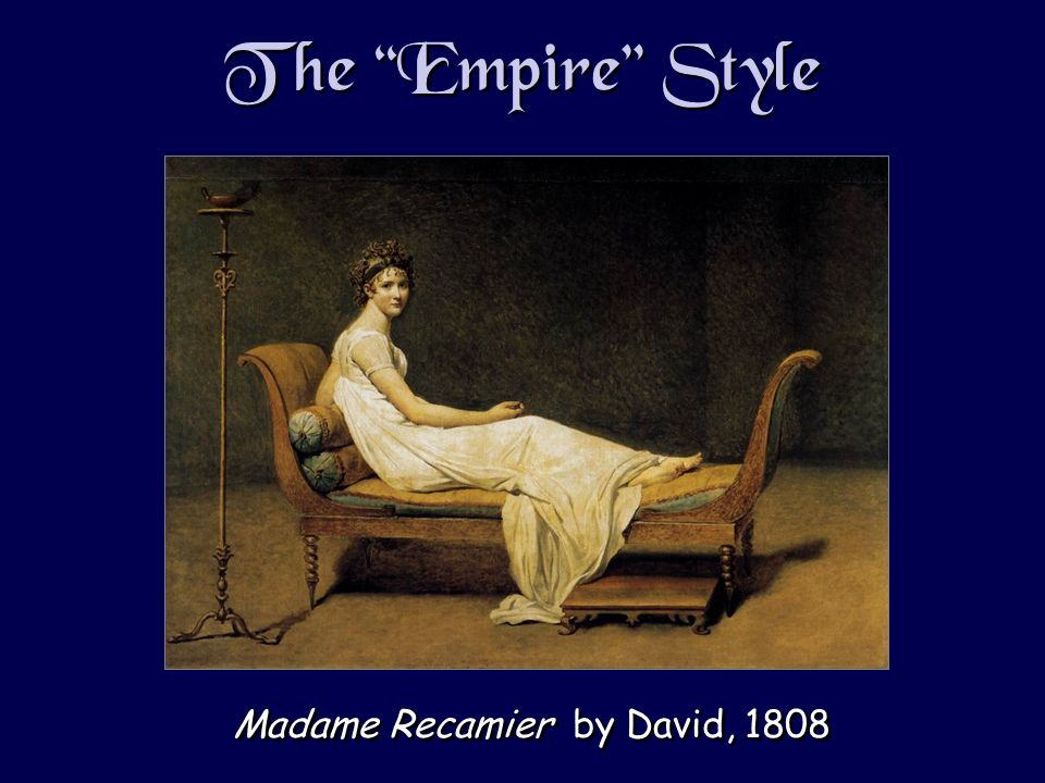 The Empire Style Madame Recamier by David, 1808