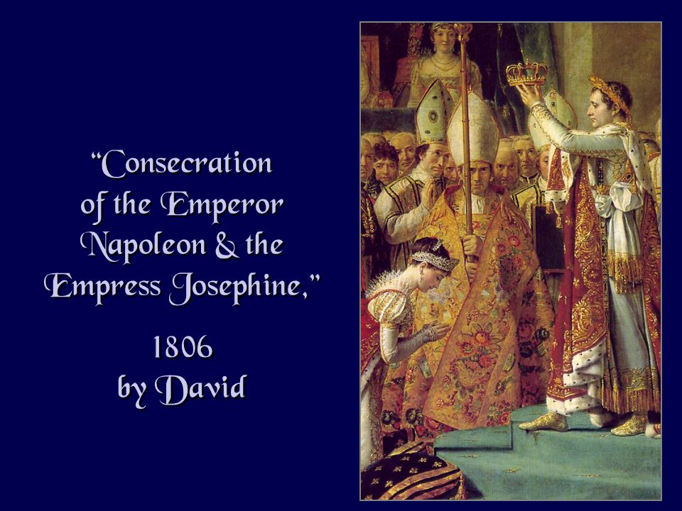 Consecration of the Emperor Napoleon & the Empress Josephine, 1806 by David Consecration of the Emperor Napoleon & the Empress Josephine, 1806 by David