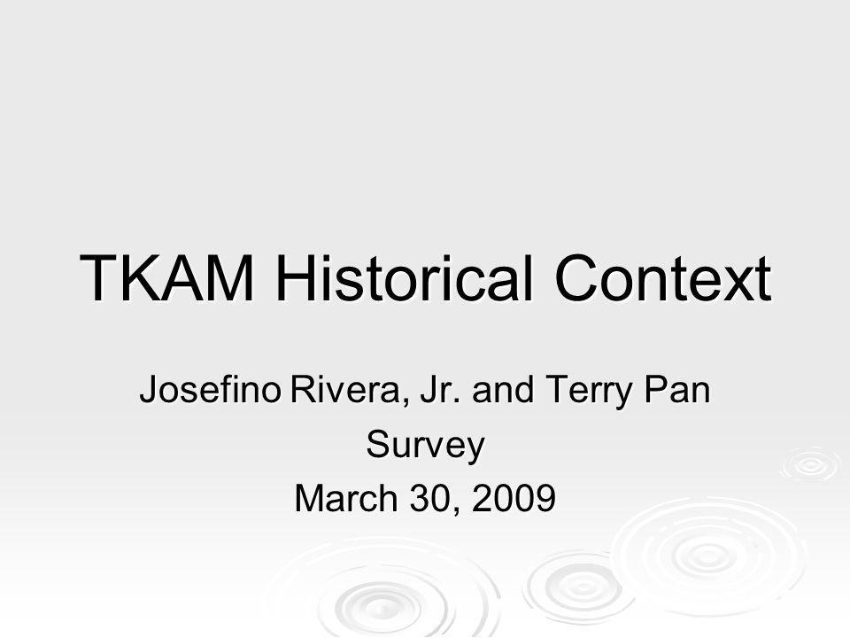 TKAM Historical Context Josefino Rivera, Jr. and Terry Pan Survey March 30, 2009
