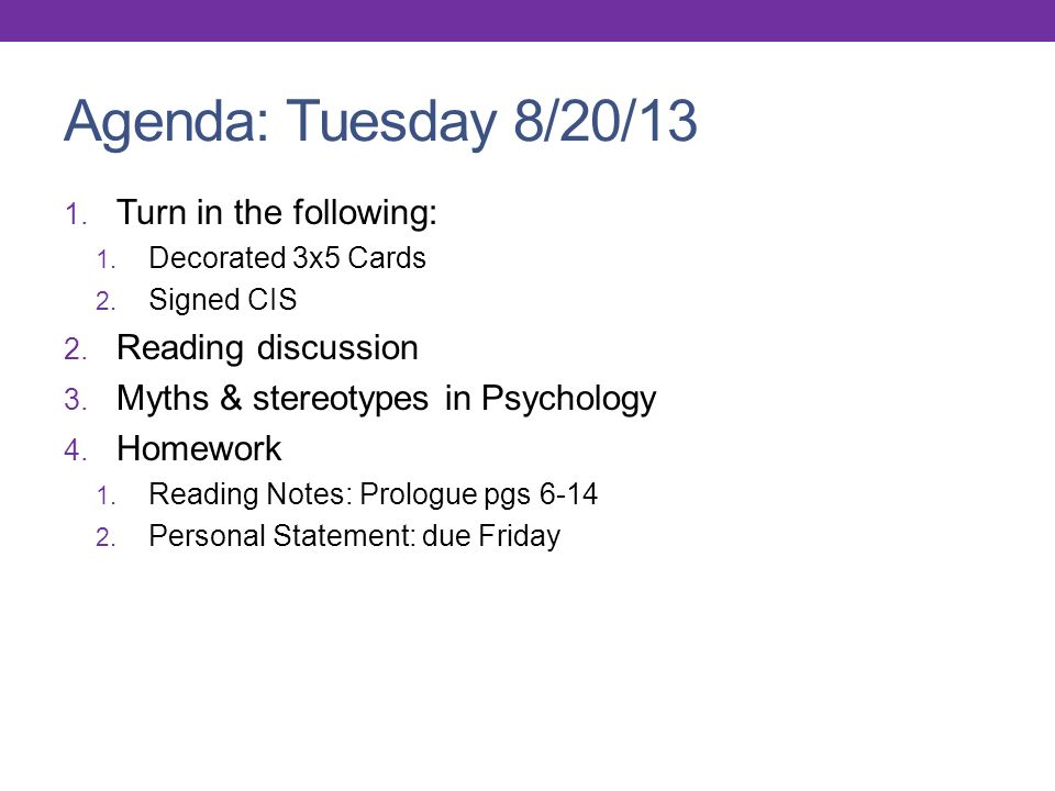 Agenda: Tuesday 8/20/13 1.Turn in the following: 1.