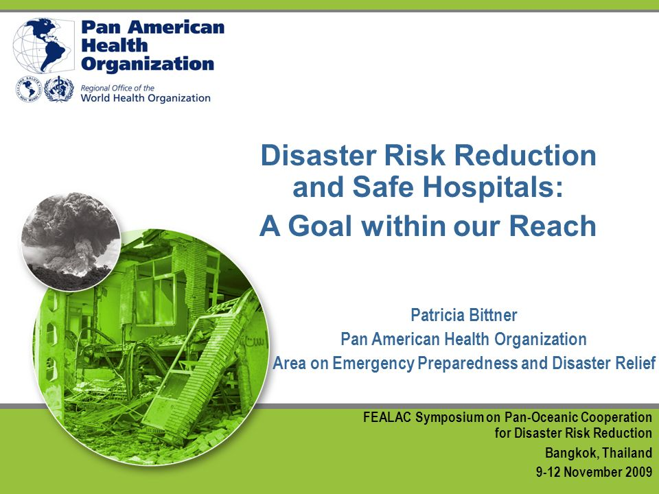 CONTENT General health effects of disasters The impact of disasters on hospitals and health services The loss of a hospitals is more than a health issue Safe hospitals and the Hospital Safety Index Partnerships…discussion