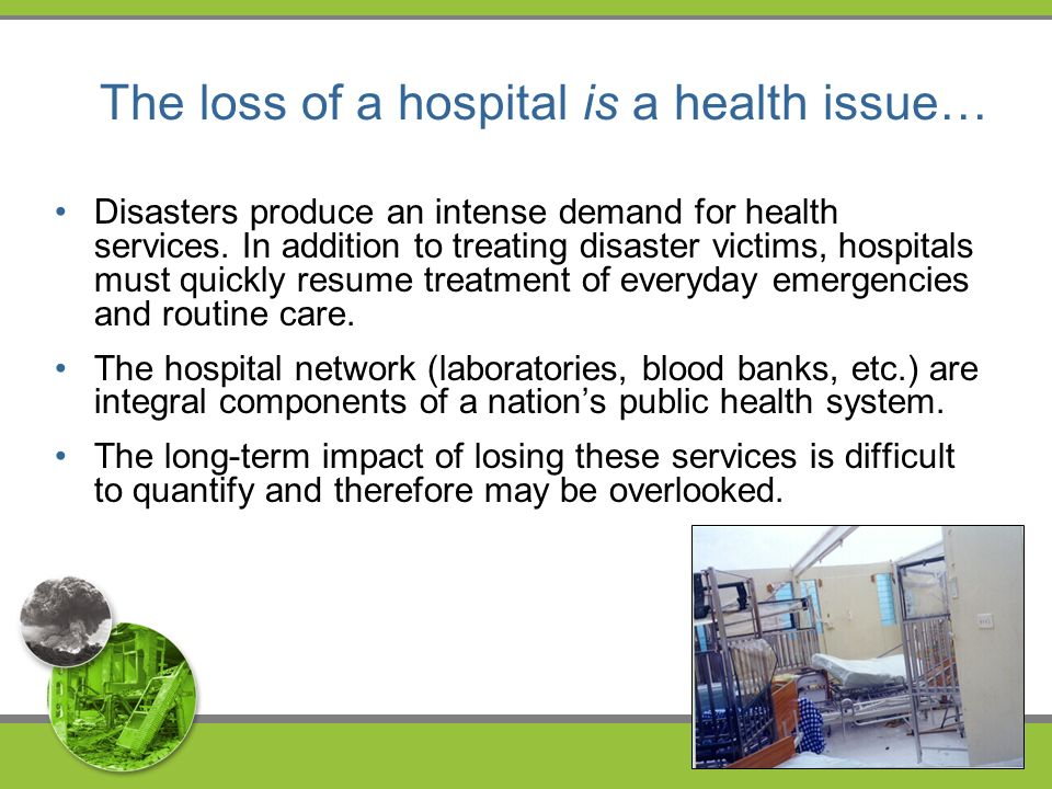 The loss of a hospital is a health issue… Disasters produce an intense demand for health services.