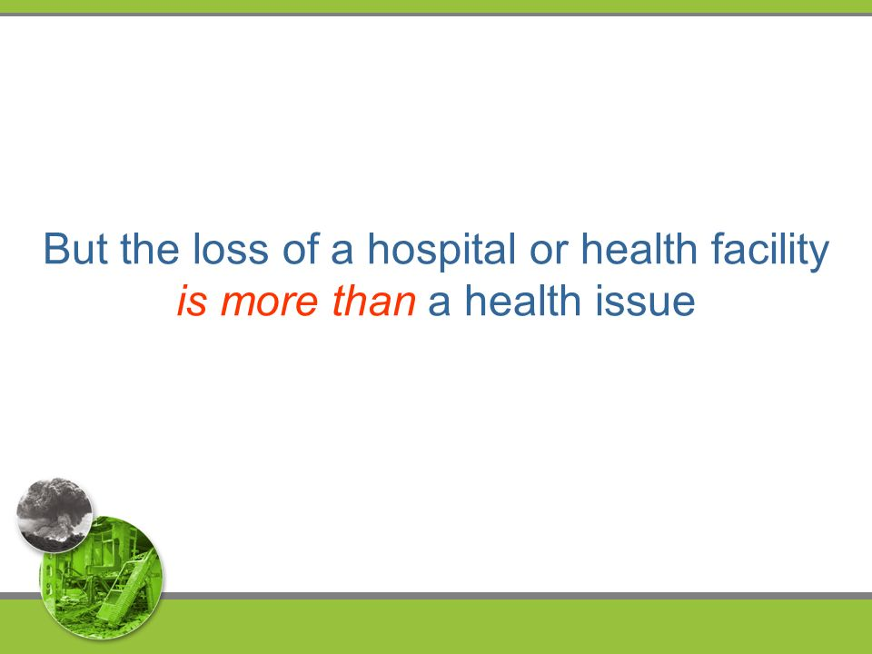 But the loss of a hospital or health facility is more than a health issue