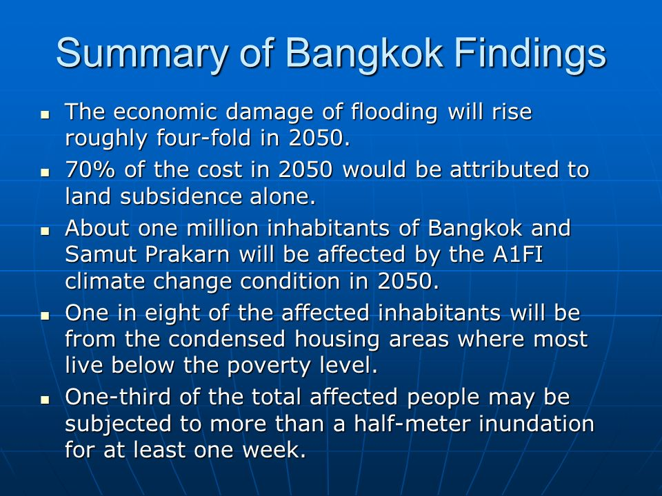 Summary of Bangkok Findings The economic damage of flooding will rise roughly four-fold in 2050.