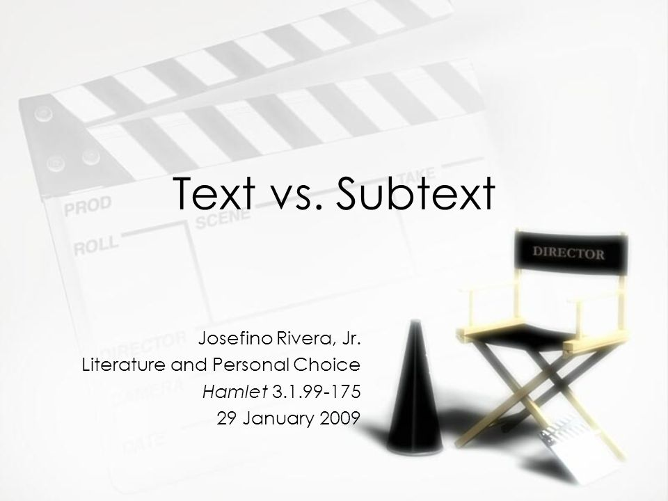 Text vs. Subtext Josefino Rivera, Jr.