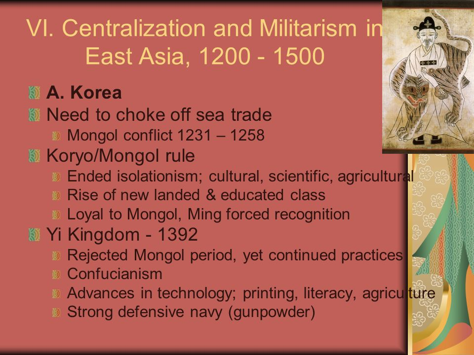 VI.Centralization and Militarism in East Asia, 1200 - 1500 A.