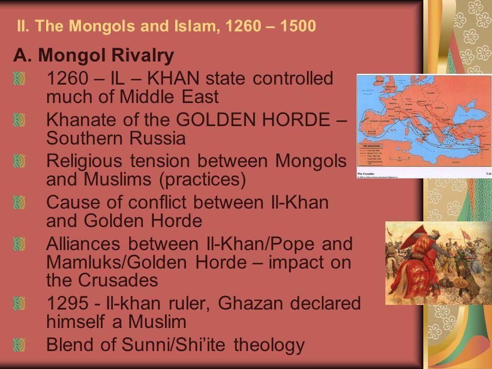 II.The Mongols and Islam, 1260 – 1500 A.