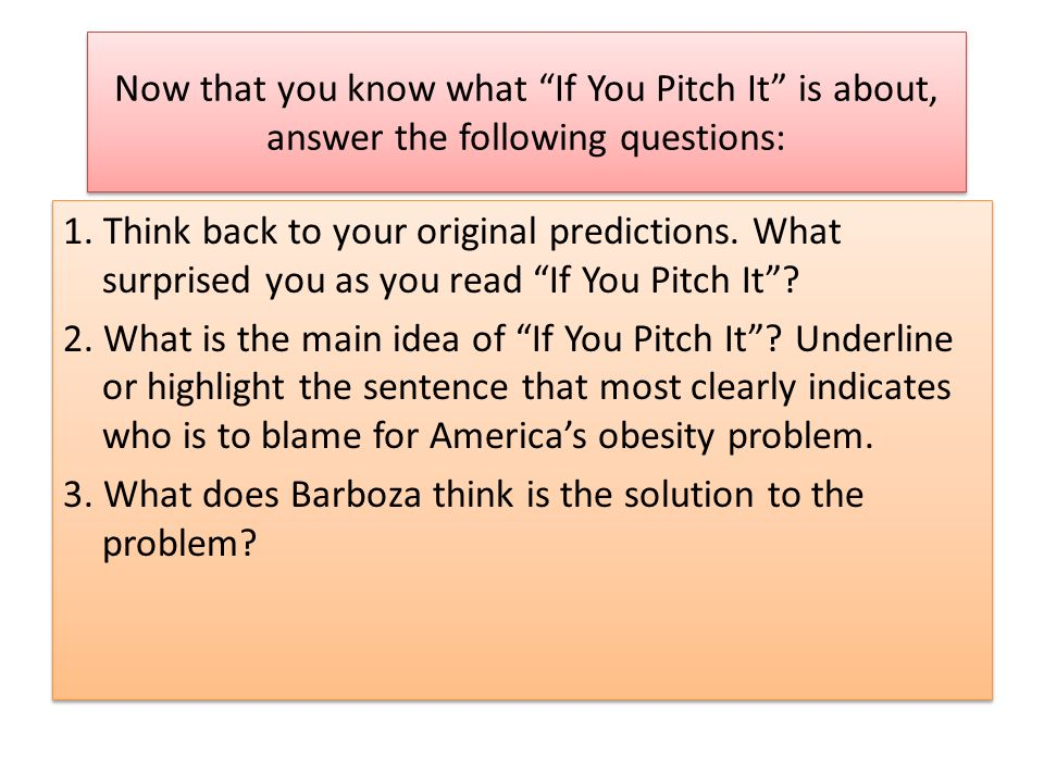 Now that you know what If You Pitch It is about, answer the following questions: 1.