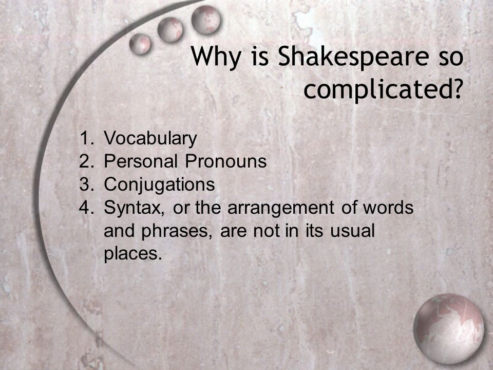 Why is Shakespeare so complicated.