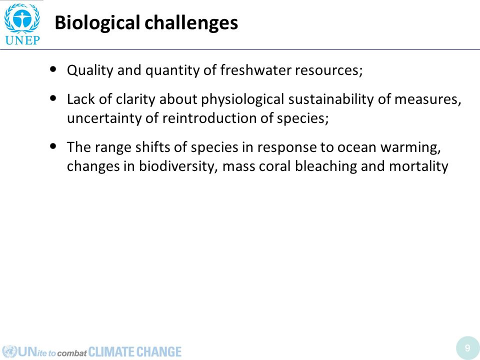 9 Biological challenges Quality and quantity of freshwater resources; Lack of clarity about physiological sustainability of measures, uncertainty of r