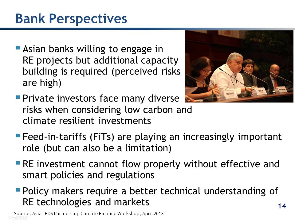 Asian banks willing to engage in RE projects but additional capacity building is required (perceived risks are high) Private investors face many diver