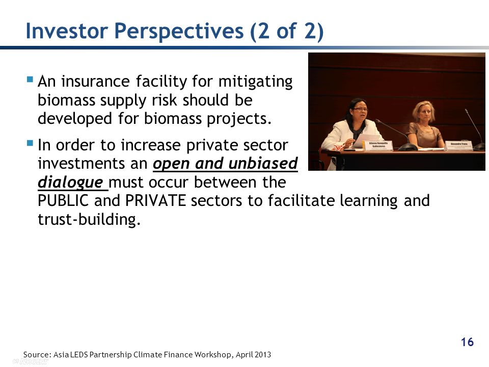 An insurance facility for mitigating biomass supply risk should be developed for biomass projects. In order to increase private sector investments an