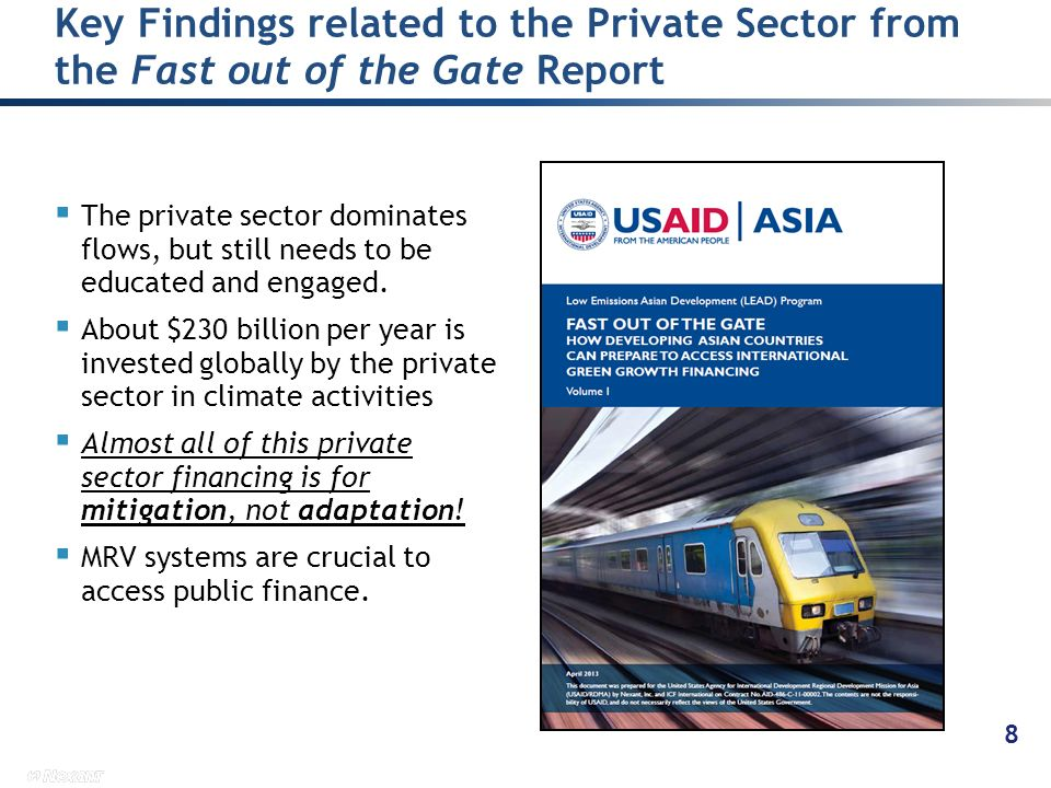 The private sector dominates flows, but still needs to be educated and engaged.