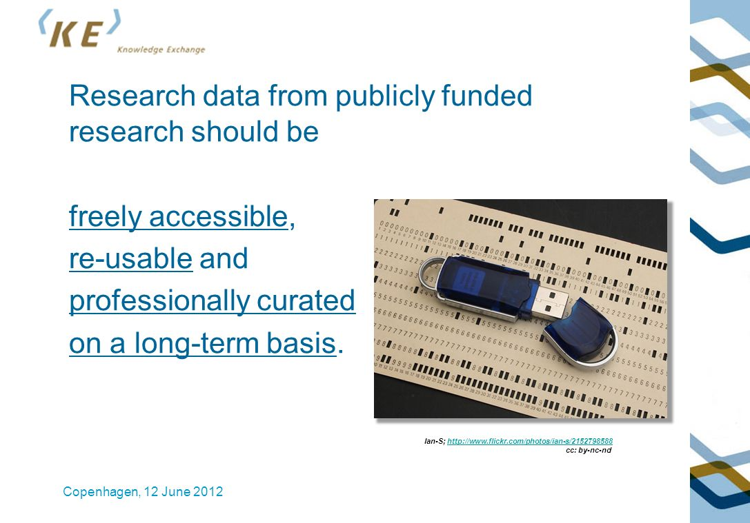 Research data from publicly funded research should be freely accessible, re-usable and professionally curated on a long-term basis.