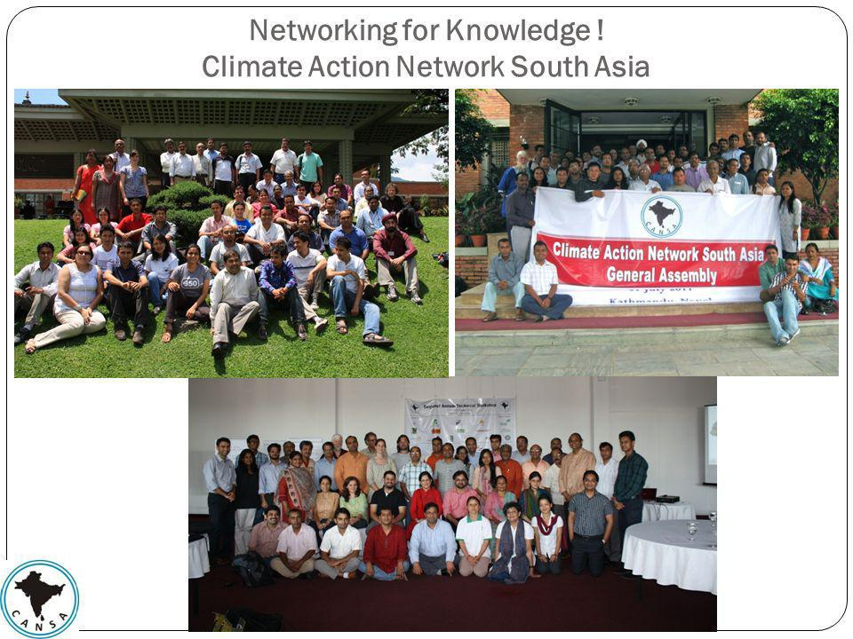 Networking for Knowledge ! Climate Action Network South Asia
