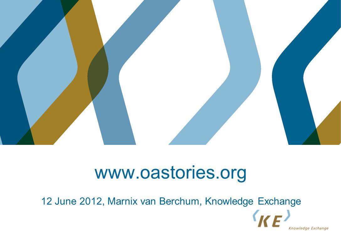www.oastories.org 12 June 2012, Marnix van Berchum, Knowledge Exchange