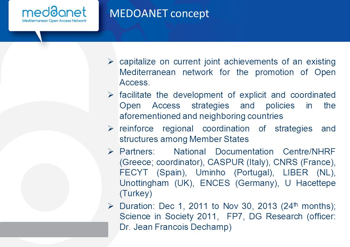 capitalize on current joint achievements of an existing Mediterranean network for the promotion of Open Access.