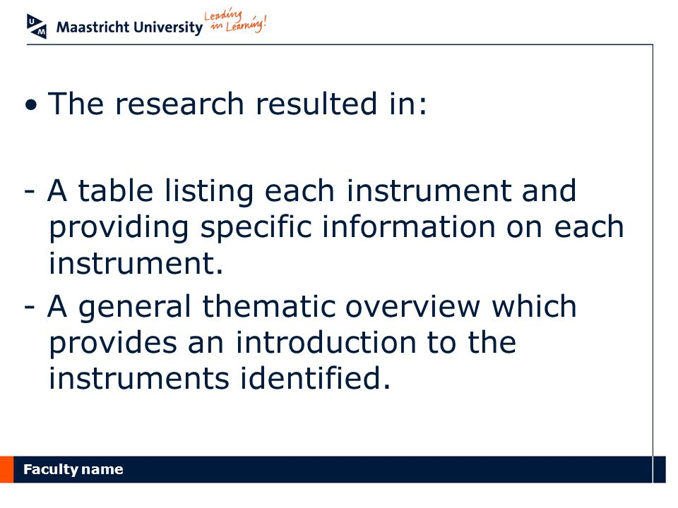 Faculty name The research resulted in: - A table listing each instrument and providing specific information on each instrument.