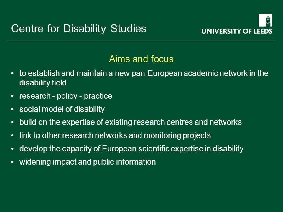 School of something FACULTY OF OTHER Centre for Disability Studies Human European Consultancy (Netherlands) University of Leeds (UK) Research Leaders (Germany, France, Netherlands, UK) Country experts (EU and EFTA) Thematic rapporteurs and peer review External advisors (including EDF) Links to other networks Network structure and management 2008