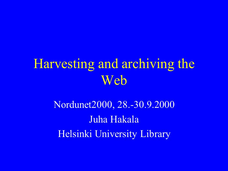 Contents Legal background Functional issues –harvesting –archival –indexing Some projects