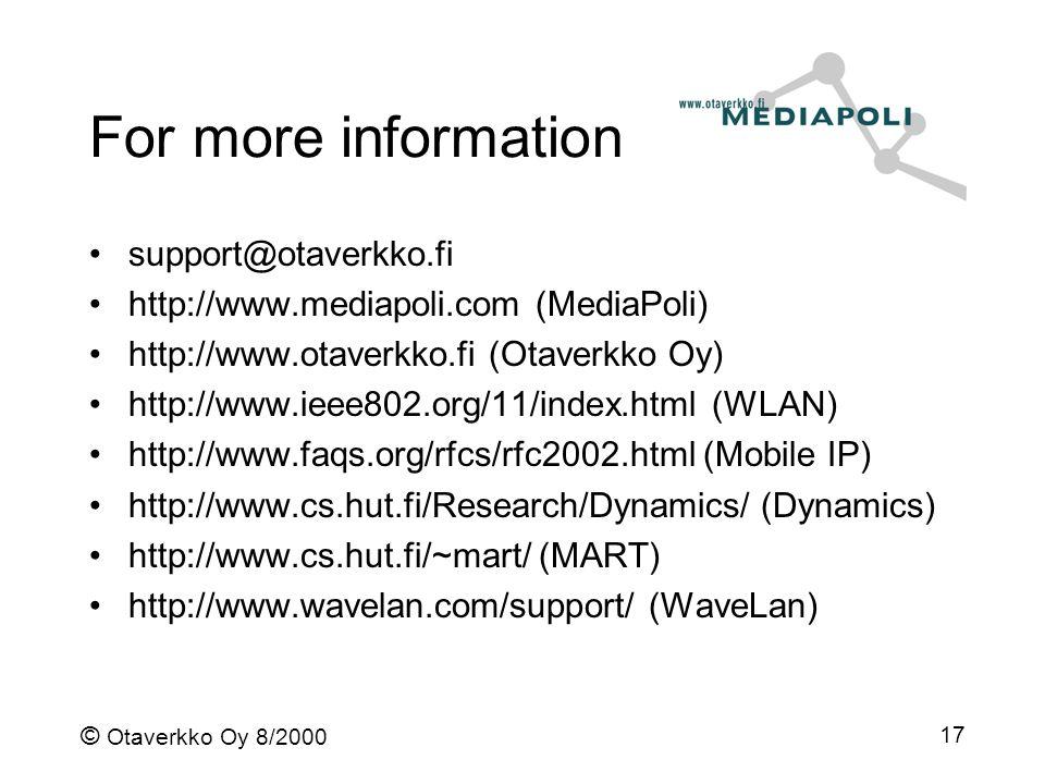 © Otaverkko Oy 8/2000 17 For more information support@otaverkko.fi http://www.mediapoli.com (MediaPoli) http://www.otaverkko.fi (Otaverkko Oy) http://