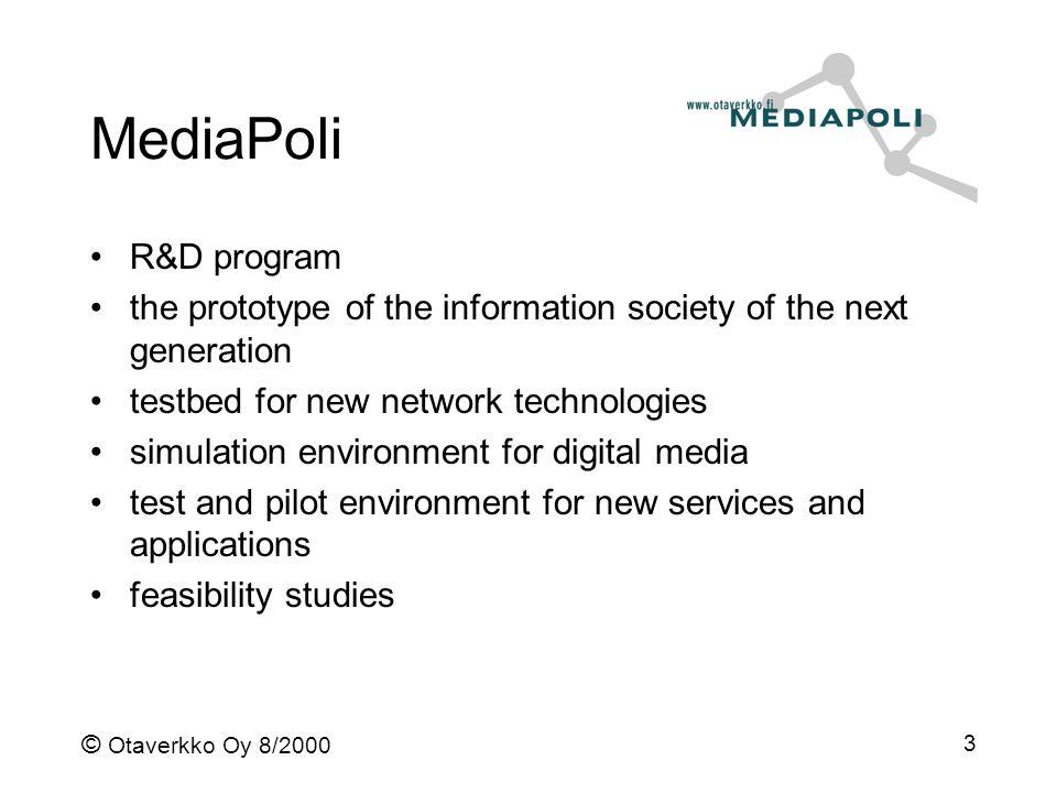 © Otaverkko Oy 8/2000 3 MediaPoli R&D program the prototype of the information society of the next generation testbed for new network technologies sim