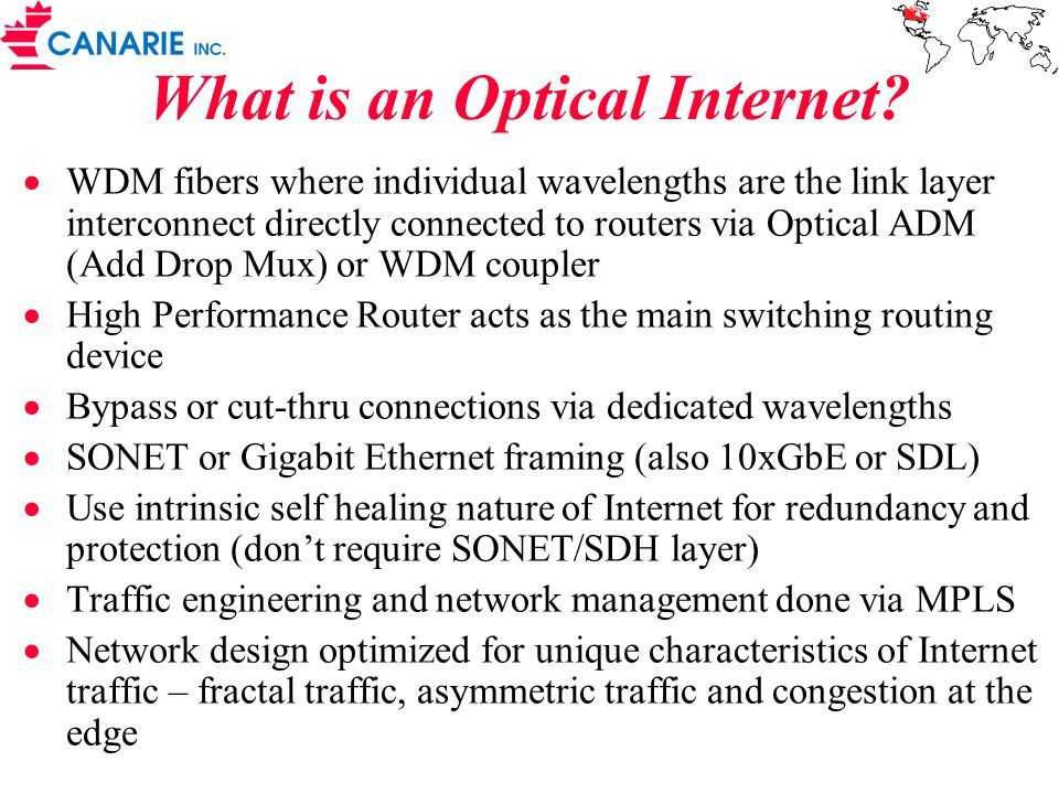 What is an Optical Internet? WDM fibers where individual wavelengths are the link layer interconnect directly connected to routers via Optical ADM (Ad