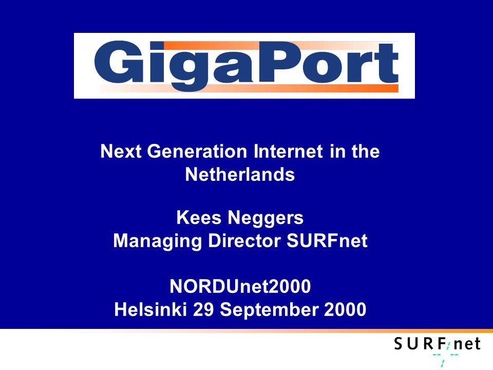 Next Generation Internet in the Netherlands Kees Neggers Managing Director SURFnet NORDUnet2000 Helsinki 29 September 2000